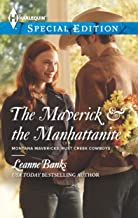 The Maverick & the Manhattanite (Montana Mavericks: Rust Creek Cowboys Book 3)