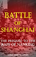 Battle of Shanghai: The Prequel to the Rape of Nanking