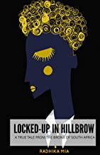 LOCKED-UP IN HILLBROW: A TRUE TALE FROM THE BRONX OF SOUTH AFRICA (SHORT Book 123) (English Edition)