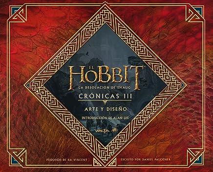 El Hobbit, la desolación de Smaug. Crónicas : arte y diseño