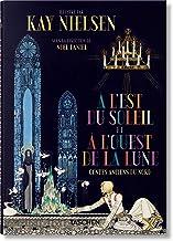Kay Nielsen. À l'Est du Soleil et à l'Ouest de la Lune (French Edition)