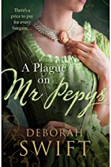 A Plague on Mr Pepys: An enthralling historical page-turner (Women Of Pepys' Diary Series) Kindle Edition