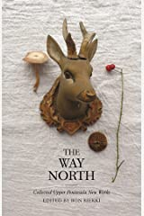 The Way North: Collected Upper Peninsula New Works (Made in Michigan Writers Series) Kindle Edition