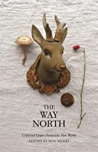The Way North: Collected Upper Peninsula New Works (Made in Michigan Writers Series)