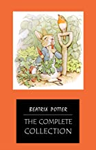 BEATRIX POTTER Ultimate Collection - 23 Children's Books With Complete Original Illustrations: The Tale of Peter Rabbit, T...