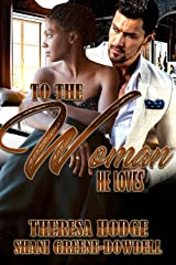 To The Woman He Loves Kindle Edition