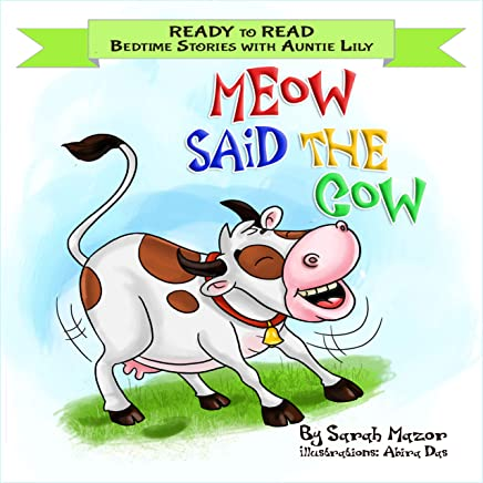 Meow Said the Cow: Help Kids Go to Sleep with a Smile (READY TO