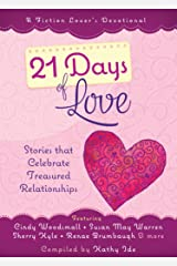 21 Days of Love: Stories That Celebrate Treasured Relationships (A Fiction Lover's Devotional) Kindle Edition