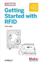 Getting Started with RFID: Identify Objects in the Physical World with Arduino (Make: Projects) (English Edition)