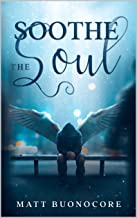 Soothe The Soul: Spiritual Poetry & Self Help Affirmations for times of hardship: Poems to Soothe the Soul