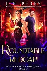 Roundtable Redcap (Providence Paranormal College Book 6) Kindle Edition
