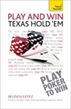 Play and Win Texas Hold 'Em: Teach Yourself (English Edition)