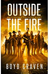 Outside the Fire: An Economic Collapse Story Kindle Edition