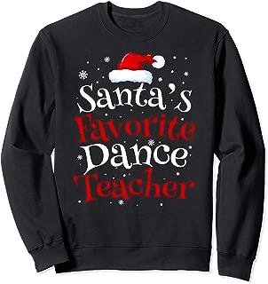 Santa's Favorite Dance Teacher Funny Christmas Gifts Sweatshirt