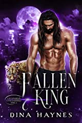 Fallen King: A Forbidden Love Shapeshifter Romance (Leopards Unleashed Series Book 2) Kindle Edition