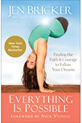 Everything Is Possible: Finding the Faith and Courage to Follow Your Dreams Kindle Edition