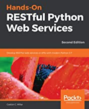 Hands-On RESTful Python Web Services: Develop RESTful web services or APIs with modern Python 3.7, 2nd Edition (English Edition)