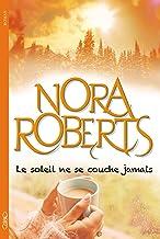 Le soleil ne se couche jamais (French Edition)