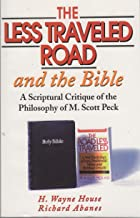 The Less Traveled Road and the Bible: A Scriptural Critique of the Philosophy of M. Scott Peck