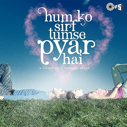 Humko Sirf Tumse Pyar Hai (A Collection of Romantic Songs