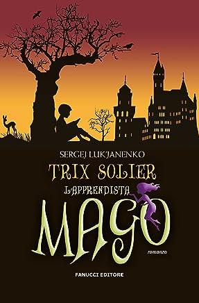 Trix Solier. Lapprendista mago (Fanucci Narrativa)