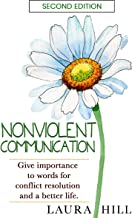 Nonviolent Communication, Second Edition: Give Importance to Words for Conflict Resolution and a Better Life