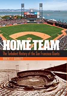 Home Team: The Turbulent History of the San Francisco Giants