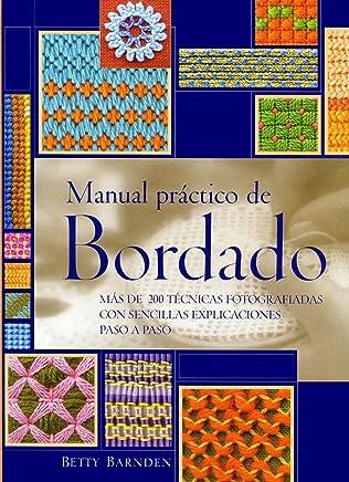 La Biblia Del Bordado / Practical Embroidery Manual (Ilustrados) (Spanish Edition)