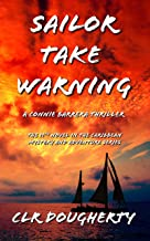 Sailor Take Warning - A Connie Barrera Thriller: The 11th Novel in the Caribbean Mystery and Adventure Series (Connie Barrera Thrillers) (English Edition)