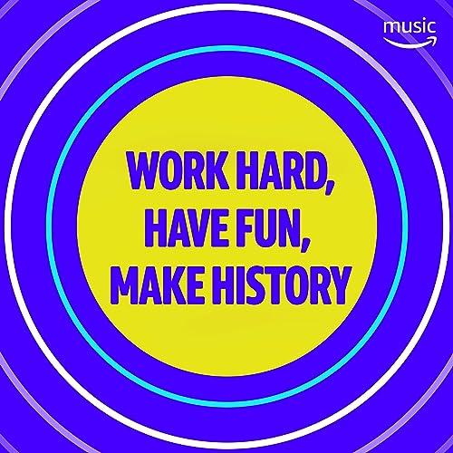 Work Hard, Have Fun, Make History JP