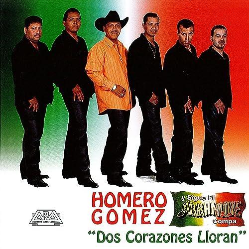 Dos Corazones Llorando By Homero Gomez On Amazon Music Amazoncom