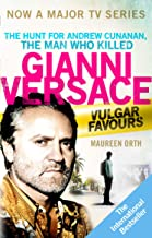 Vulgar Favours: The book behind the Emmy Award winning 'American Crime Story' about the man who murdered Gianni Versace