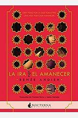 La ira y el amanecer (Spanish Edition) Kindle Edition