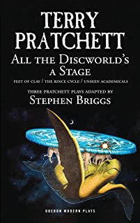 All the Discworld's a Stage: Volume 1: Unseen Academicals; Feet of Clay; The Rince Cycle (Oberon Modern Plays)