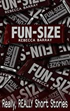 Fun-Size: A short collection of really, REALLY short stories