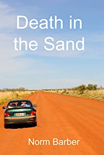 Death in the Sand: The unsolved disappearance of James Annetts and Simon Amos in the Great Sandy Desert of Australia in 1986