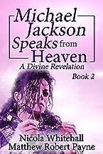 Michael Jackson Speaks from Heaven: A Divine Revelation Book 2