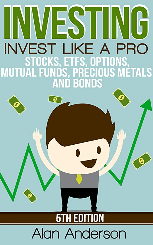 Investing: Invest Like A Pro: Stocks, ETFs, Options, Mutual Funds, Precious Metals and Bonds (Index Funds, ETFs, Investing For Dummies, Stock Market Investing ... Asset Management, ROI) (English Edition)