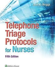 Telephone Triage Protocols for Nurses (Briggs, Telephone Triage Protocols for Nurses098227)