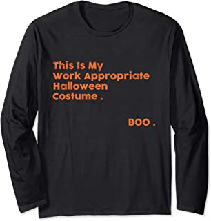 This Is My Work Appropriate Halloween Costume. Boo.Gift Long Sleeve T-Shirt
