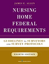 Best Nursing Home Federal Requirements: Guidelines to Surveyors and Survey Protocols Review