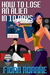 How to Lose an Alien in 10 Days (Alienn, Arkansas Book 2) Kindle Edition
