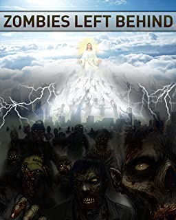 Zombies….Left Behind (The Beginning Book 1)