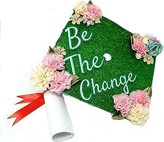 GradWYSE Handmade Graduation Cap Topper Graduation Gifts Graduation Cap Decorations, Be The Change
