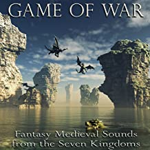 Game of War: Fantasy Medieval Sounds from the Seven Kingdoms