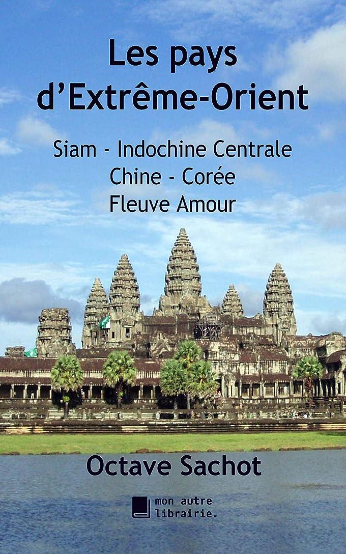 ガラガラトロリーバスパーフェルビッドLes pays d'Extrême-Orient: Siam, Indochine Centrale, Chine, Corée, Fleuve Amour (French Edition)