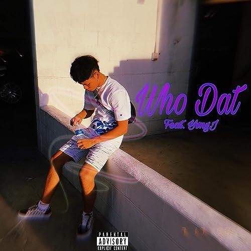 Who Dat (feat. Yvngj) [Explicit] de Lil Zazu en Amazon Music ...