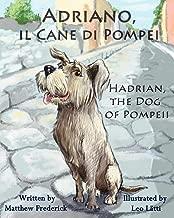 Adriano, il Cane di Pompei – Hadrian, the Dog of Pompeii (Italian Edition)
