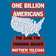One Billion Americans: The Case for Thinking Bigger Book PDF