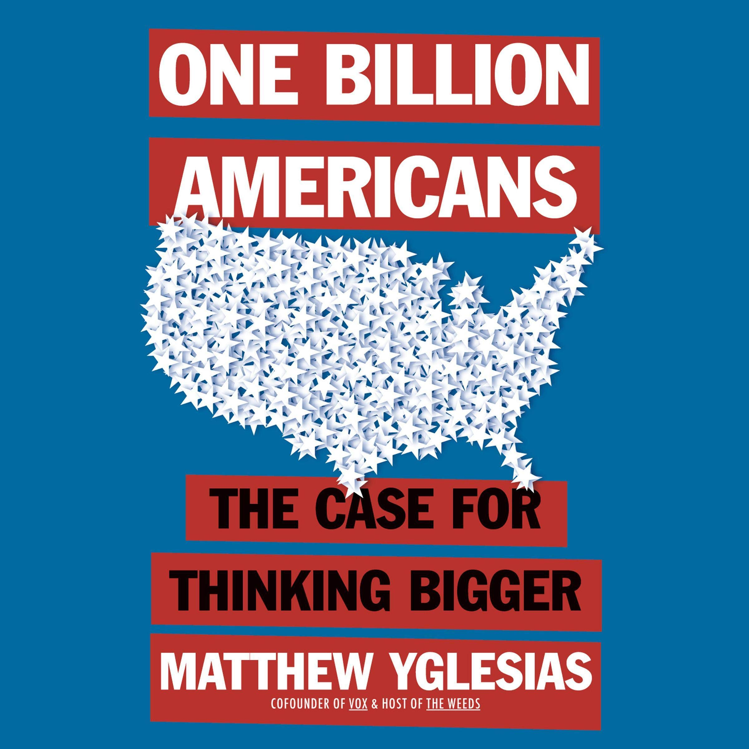 Image OfOne Billion Americans: The Case For Thinking Bigger